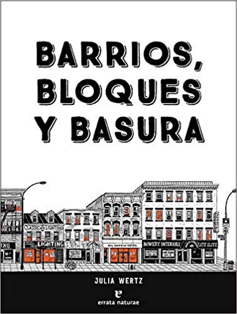Barrios, bloques y basura. Otra historia de Nueva York, de Julia Wertz