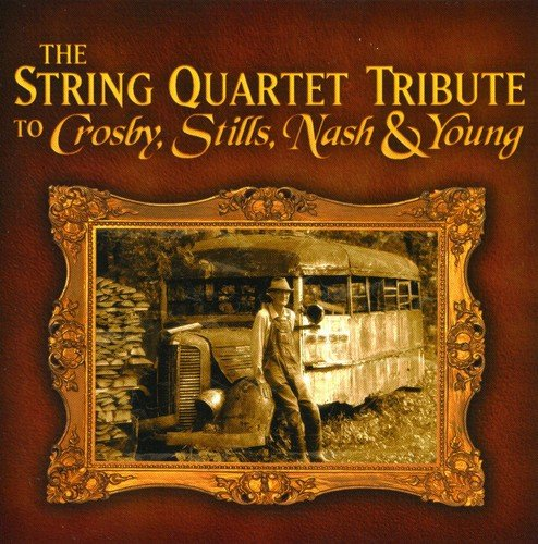 The String Quartet Tribute To Crosby, Stills, Nash and Young
