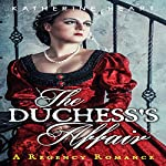 The Duchess's Affair : A Regency Romance | Historical Deluxe,Katherine Heart