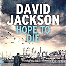 Hope to Die: DS Nathan Cody, Book 2 Audiobook by David Jackson Narrated by Jonathan Keeble