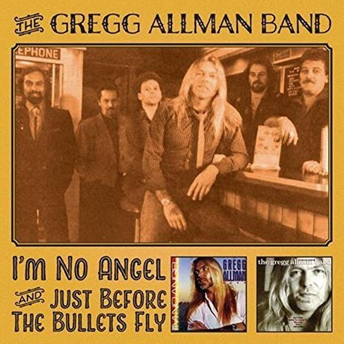 I'm No Angel & Just / Before the Bullets Fly -  GREGG ALLMAN, Audio CD