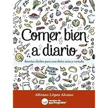 Recetas fáciles para una dieta sana y variada (Spanish Edition