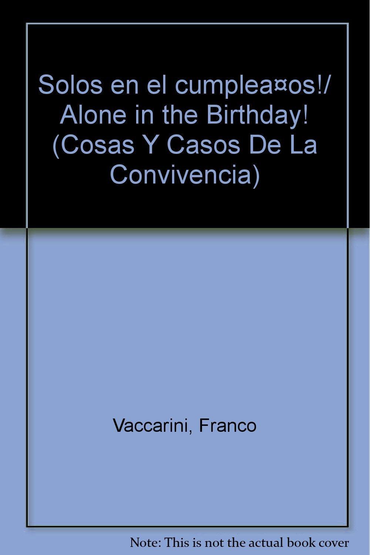 Solos en el cumpleaños!/ Alone in the Birthday! Cosas Y ...