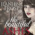 The Beautiful Ashes: Broken Destiny, Book 1 Hörbuch von Jeaniene Frost Gesprochen von: Tavia Gilbert