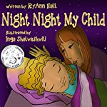 Night Night My Child | RyAnn Hall