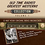 Old Time Radio's Greatest Westerns, Collection 1 |  Black Eye Entertainment
