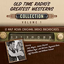 Old Time Radio's Greatest Westerns, Collection 1 Audiobook by  Black Eye Entertainment Narrated by  full cast
