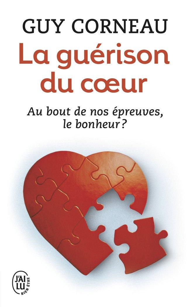 La guérison du coeur Poche – 1 octobre 2003 Guy Corneau J' ai lu 2290337692 TL2290337692