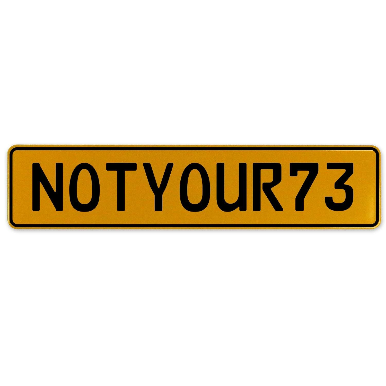 Vintage Parts 560511 NOTYOUR73 Yellow Stamped Aluminum European Plate