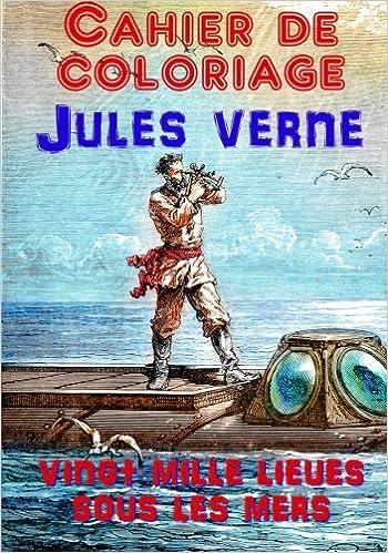 cahier de coloriage jules verne vingt mille lieues sous les mers french edition