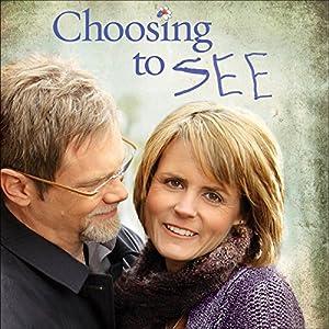 Choosing to SEE Audiobook