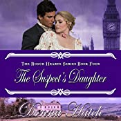 The Suspect's Daughter: Regency Romance: Rogue Hearts, Book 4 | Donna Hatch