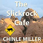 The Slickrock Cafe: The Bud Shumway Mystery Series, Book 2 | Chinle Miller