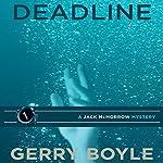 Deadline: Jack McMorrow Mystery, Book 1 | Gerry Boyle