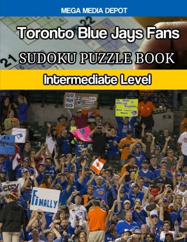 (Toronto Blue Jays Fans Sudoku Puzzle Book: Intermediate Level)