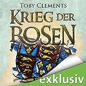 Hochverrat (Krieg der Rosen 3) | Toby Clements
