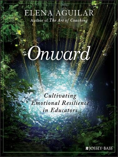 Onward: Cultivating Emotional Resilience in Educators cover