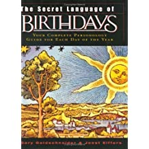 Secret Language of Birthdays Personology Profiles for Each Day of the Year 2ND EDITION [HC,2003]