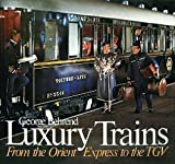 Luxury Trains, George Behreno, 0865650160