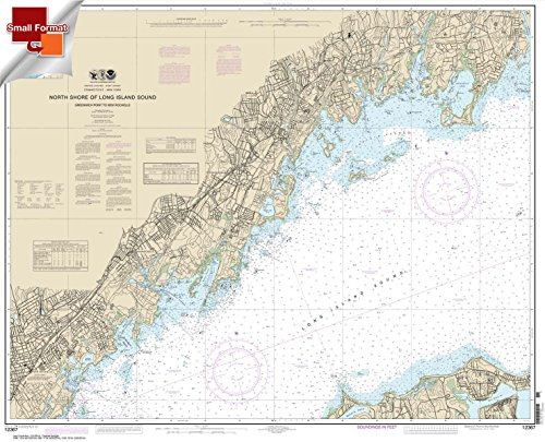 Paradise Cay Publications NOAA Chart 12367: North Shore of Long Island Sound Greenwich Point to New Rochelle 21.00 x 25.97 (SMALL FORMAT WATERPROOF)