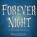 Forever Night: A Hidden Novella | Colleen Vanderlinden