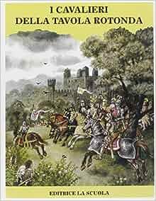 I cavalieri della tavola rotonda 9788835090441 amazon - Cavalieri della tavola rotonda ...