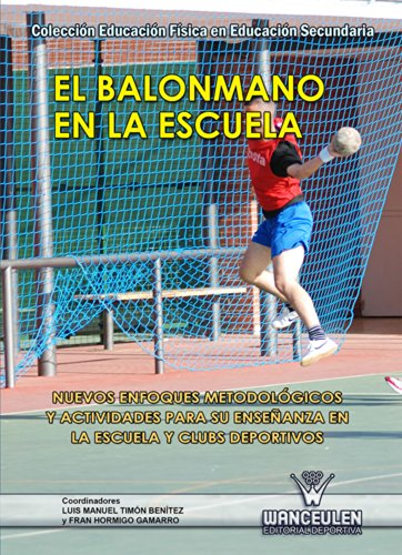 El balonmano en la escuela: Nuevos enfoques metodológicos y actividades para la enseñanza en la