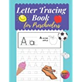 Letter Tracing Book for Preschoolers: Letter Tracing Books for Kids Ages 3-5, Handwriting Workbook, Alphabet Tracing