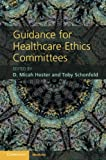 Guidance for Healthcare Ethics Committees, , 0521279879