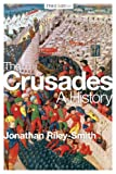 The Crusades : A History, Riley-Smith, Jonathan, 1472513517