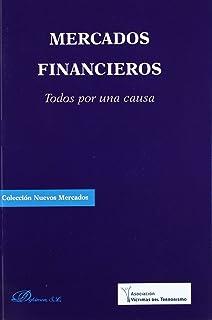 Mercados Financieros. Todos Por Una Causa (Colección Nuevos Mercados)