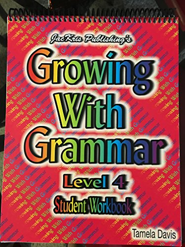 Growing with Grammar Level 4 Student Workbook and