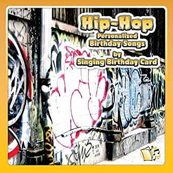 Hip Hop Personalized Birthday Songs By Singing Birthday Card On Amazon Music Amazon Com