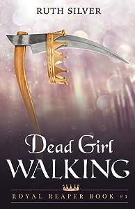 Dead Girl Walking (Royal Reaper) (Volume 1)