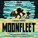 Moonfleet (BBC Children's Classics) Audiobook by J. Meade Falkner Narrated by Robert Glenister, James Laurenson,  full cast