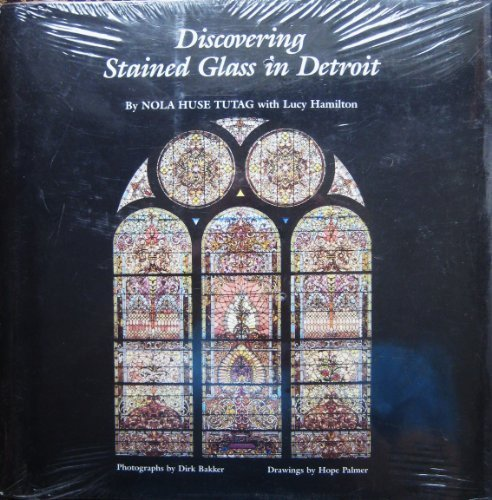 Discovering Stained Glass in Detroit (Great Lakes Books) (State Glass Univ Stained)