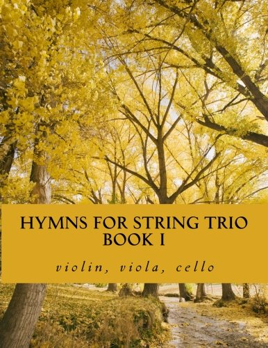Hymns For String Trio Book I - violin, viola, and cello ()