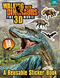 Walking with Dinosaurs Sticker Book (Walking With Dinosaurs Film) by Jane Stevens (2013-10-24)