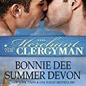 The Merchant and the Clergyman Hörbuch von Bonnie Dee, Summer Devon Gesprochen von: Noah Michael Levine