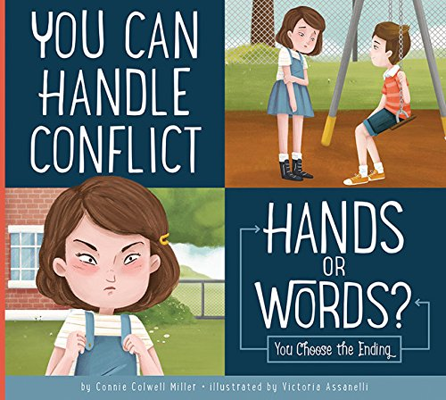You Can Handle Conflict: Hands or Words? (Making Good Choices)