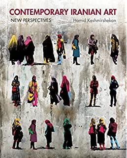 Contemporary iranian art new perspectives