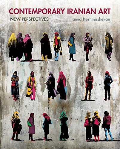 Download Contemporary Iranian Art: New Perspectives PDF