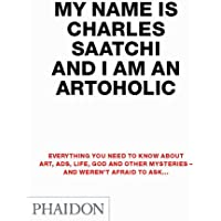 My Name Is Charles Saatchi And I Am