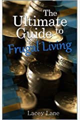 The Ultimate Guide to Frugal Living Kindle Edition