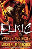 Elric   Swords and Roses (Chronicles of the Last Emperor of Melnibone)