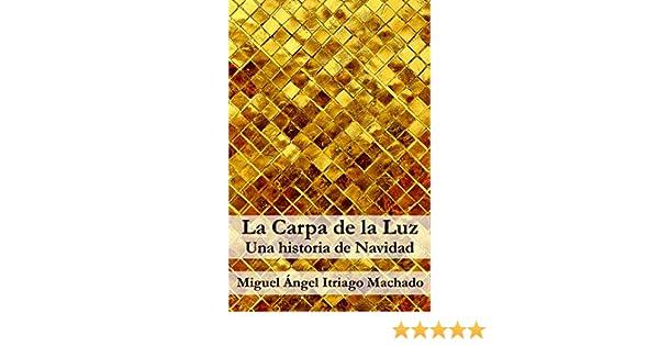 La Carpa de la Luz: Una historia de Navidad (Spanish Edition)