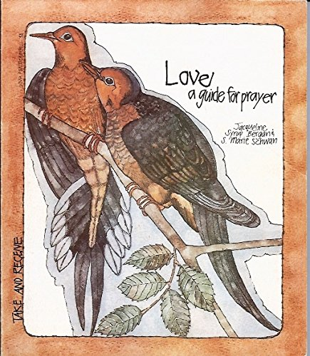 Love: A Guide for Prayer (Take and Receive Series)