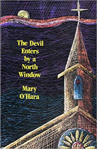 The Devil Enters by a North Window: Mary O'Hara