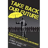 Take Back Our Future: An Eventful Sociology of the Hong Kong Umbrella Movement