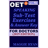 OET Speaking (with 20 Sample Role-Plays) For Doctors by Maggie Ryan: Updated OET 2.0, Book: VOL. 1, 2019 Edition (OET 2.0 speaking Books for Doctors by Maggie Ryan) (English Edition)